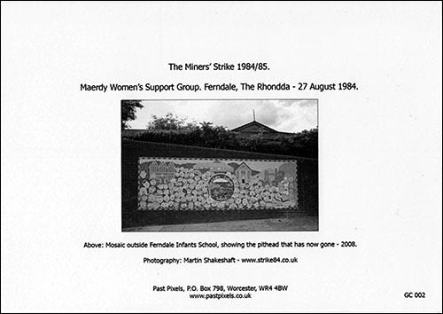 The back of the Greetings card of the Maerdy Women's Support Group marching on 27 August, 1984 showing the mosaic of the pit head gear outside Ferndale Infants School in 2008.