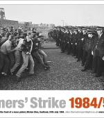 Poster of Norman Strike at the front of a mass picket, Bilston Glen, Scotland, 24th July 1984.